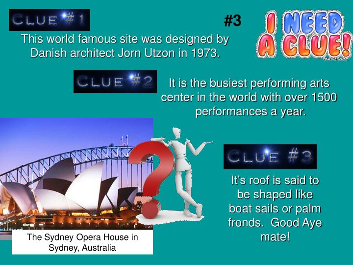 This world famous site was designed by Danish architect Jorn Utzon in 1973.