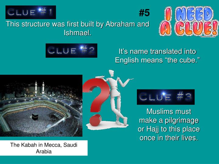 This structure was first built by Abraham and Ishmael.