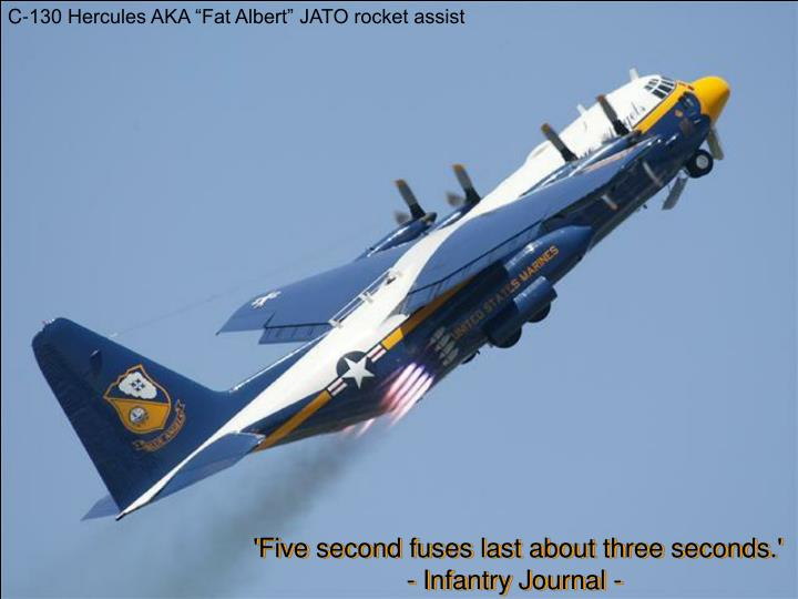 "C-130 Hercules AKA ""Fat Albert"" JATO rocket assist"