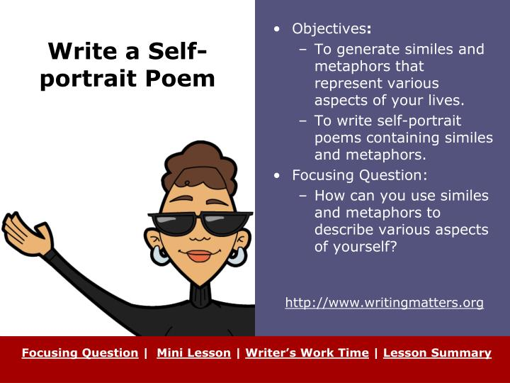 metaphors to describe life Metaphors and similes: definitions metaphors and similes both call attention to how two different things are similar, so people listening to you can apply the qualities of one thing to the other.