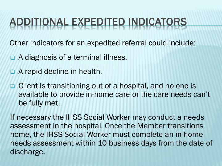 Other indicators for an expedited referral could include: