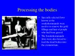 processing the bodies