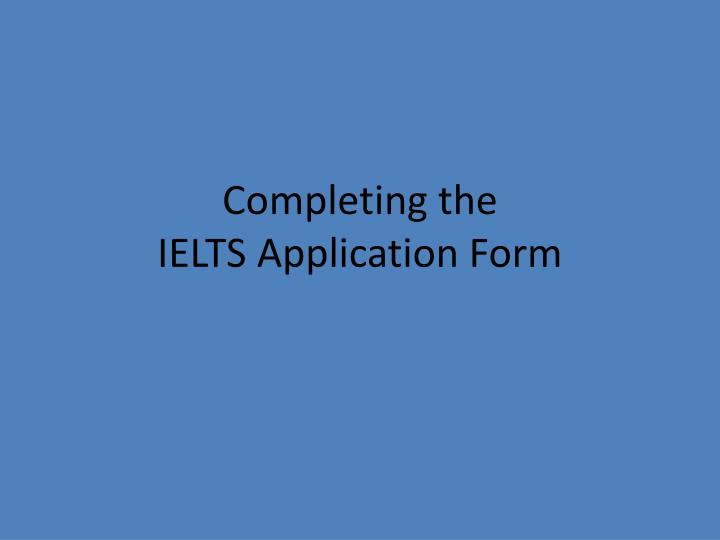 completing the ielts application form