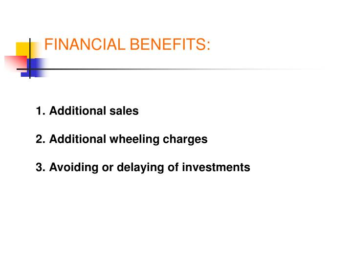 FINANCIAL BENEFITS:
