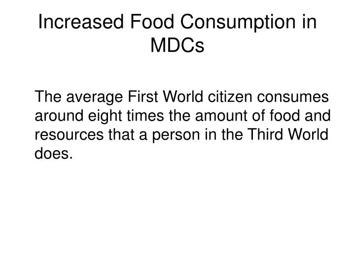 Increased Food Consumption in MDCs