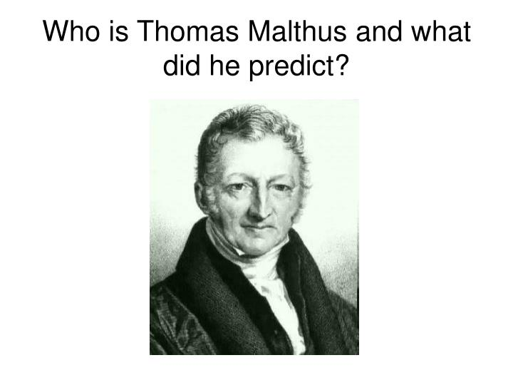 Who is thomas malthus and what did he predict
