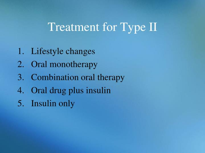 Treatment for Type II