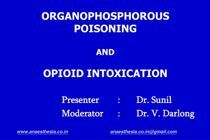 Organophosphorous poisoning and opioid intoxication