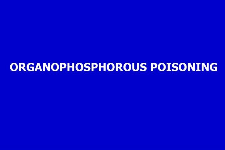 Organophosphorous poisoning