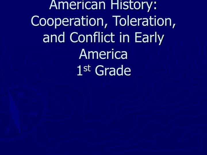 american history cooperation toleration and conflict in early america 1 st grade n.