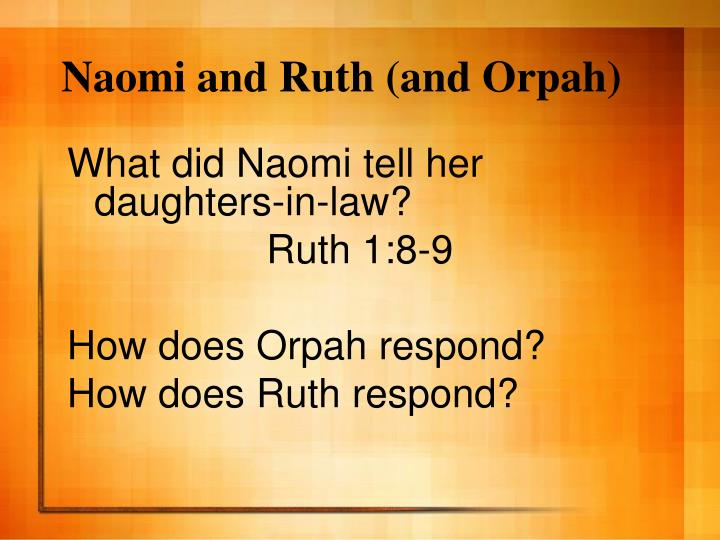 Naomi and Ruth (and Orpah)