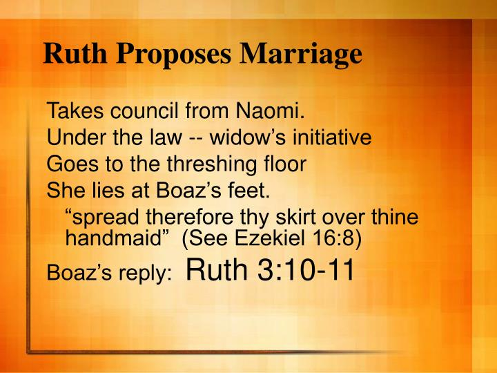 Ruth Proposes Marriage