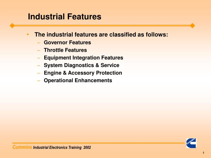 Industrial features