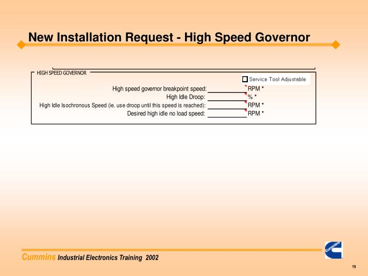 New Installation Request - High Speed Governor