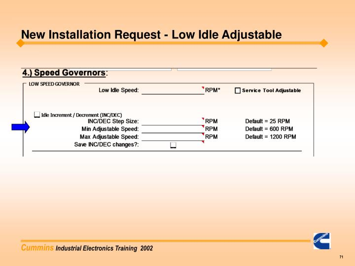 New Installation Request - Low Idle Adjustable