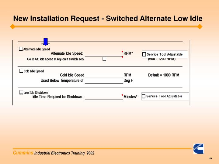 New Installation Request - Switched Alternate Low Idle