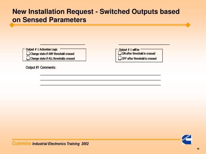 New Installation Request - Switched Outputs based on Sensed Parameters