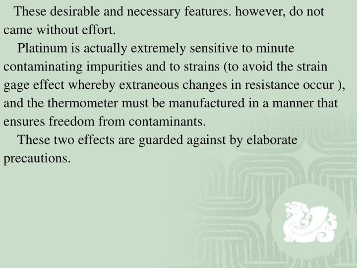These desirable and necessary features. however, do not came without effort.