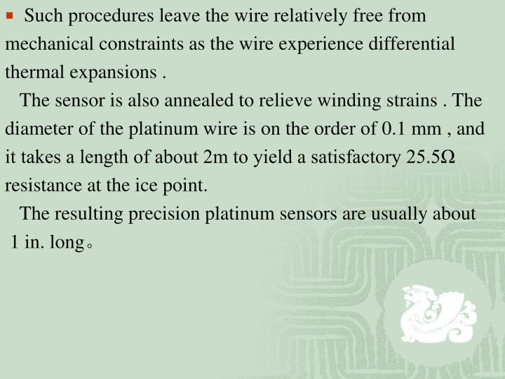 Such procedures leave the wire relatively free from