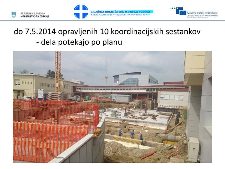 do 7.5.2014 opravljenih 10 koordinacijskih sestankov
