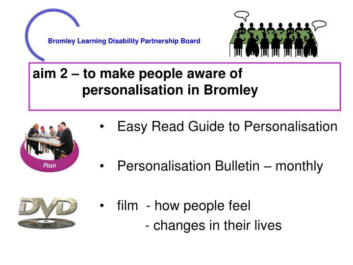 aim 2 – to make people aware of