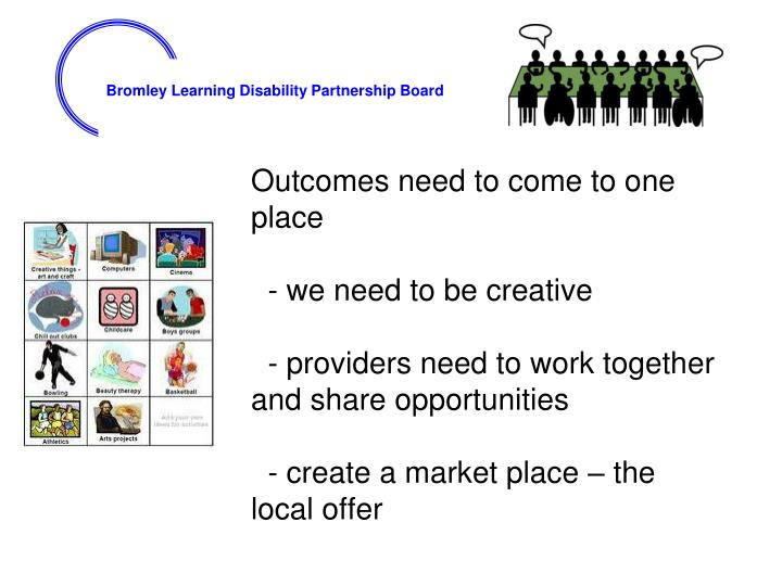 Outcomes need to come to one place