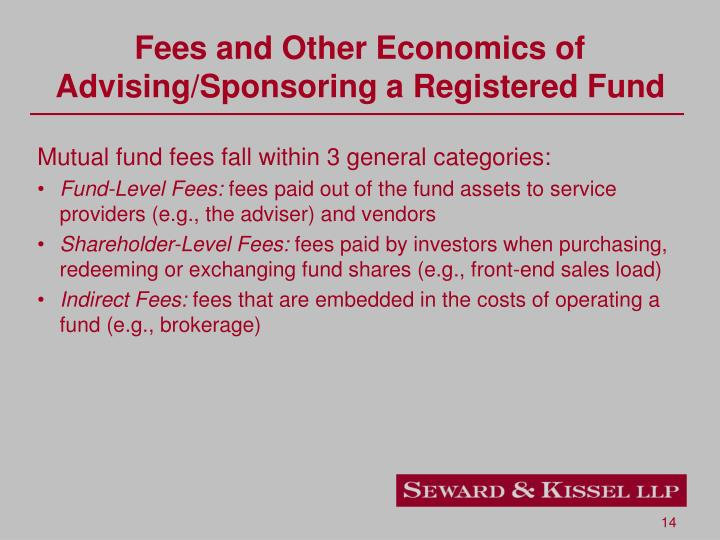 Fees and Other Economics of Advising/Sponsoring a Registered Fund
