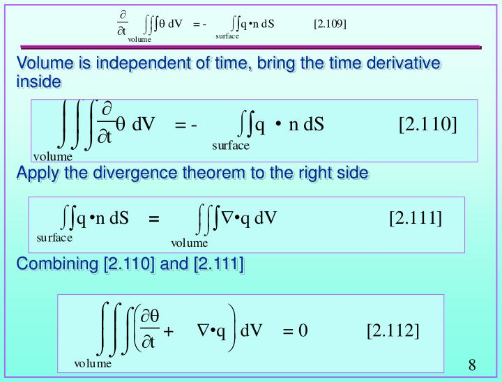 Volume is independent of time, bring the time derivative inside