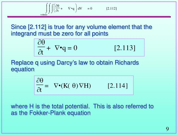 Since [2.112] is true for any volume element that the integrand must be zero for all points