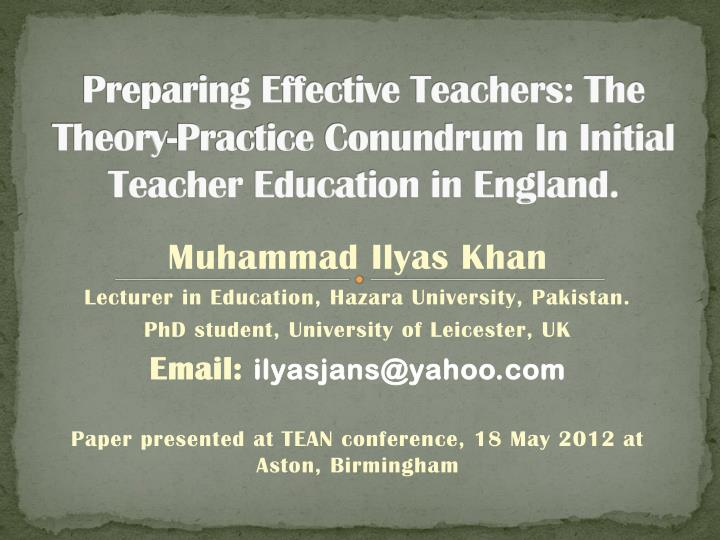 preparing effective teachers the theory practice conundrum in initial teacher education in england n.