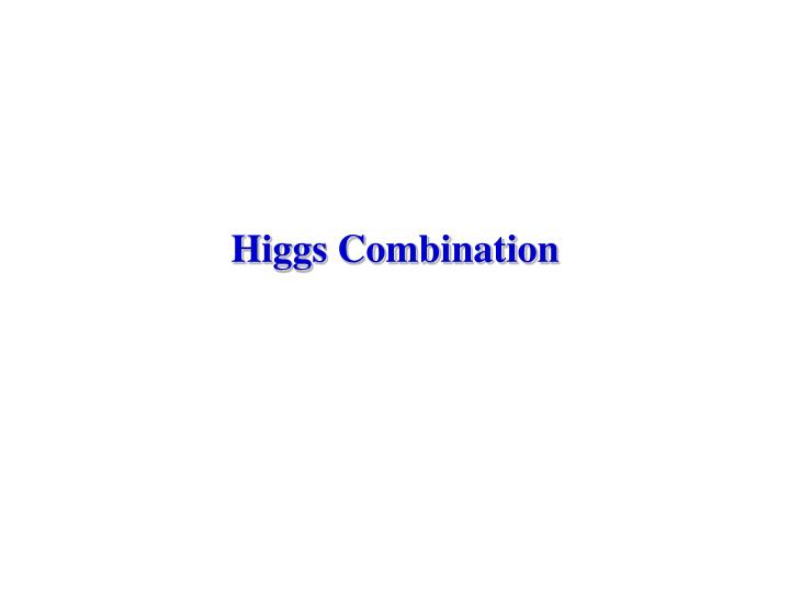 Higgs Combination