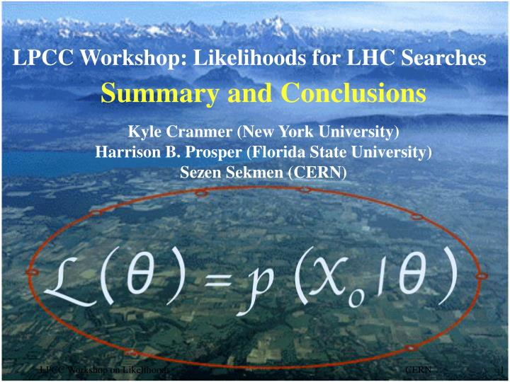 LPCC Workshop: Likelihoods for LHC Searches