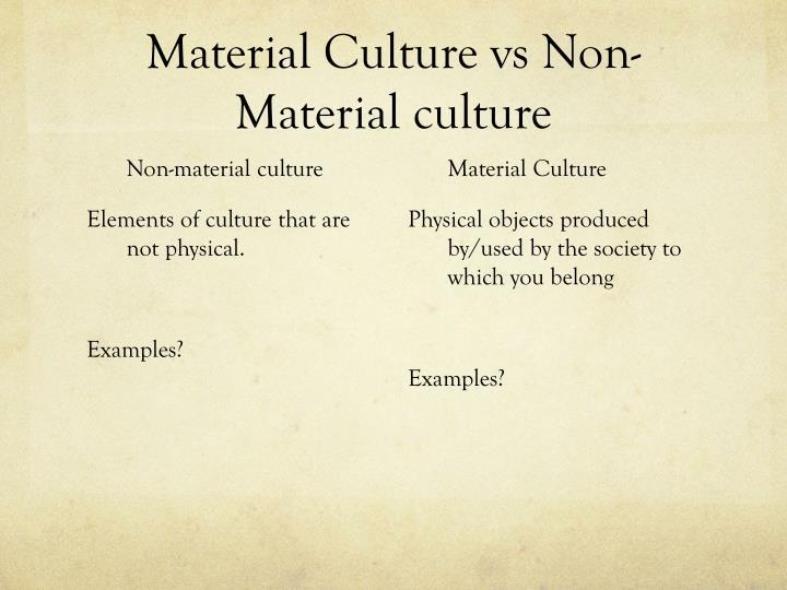 Material Culture Vs Non Material Culture