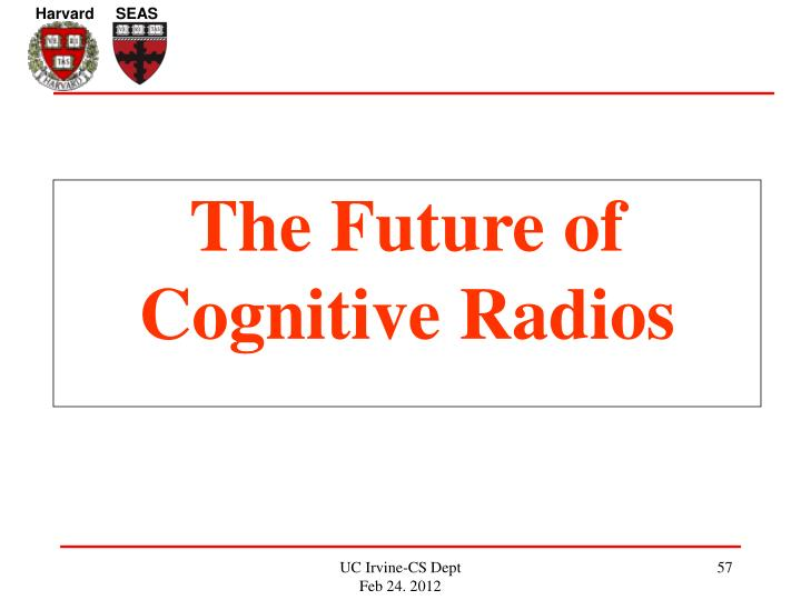The Future of Cognitive Radios