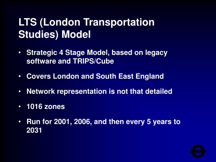 LTS (London Transportation Studies)