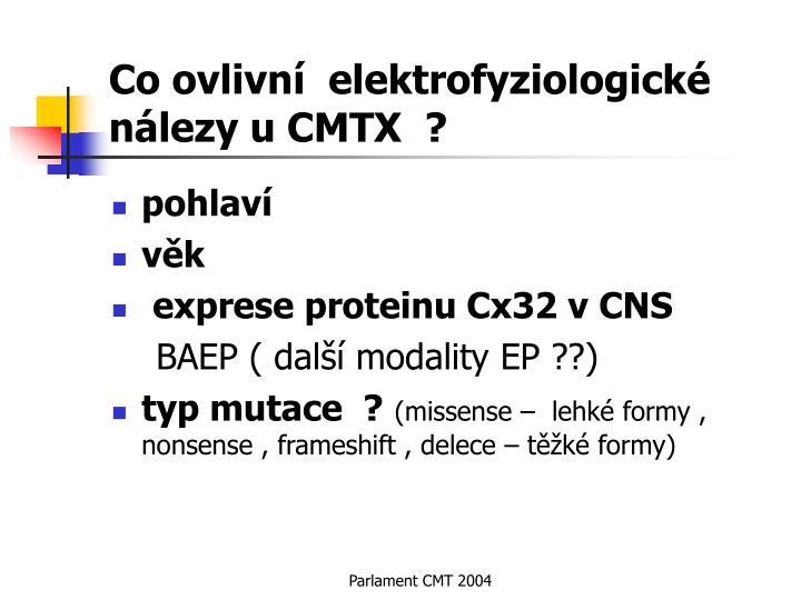 Co ovlivní  elektrofyziologické nálezy u CMTX  ?