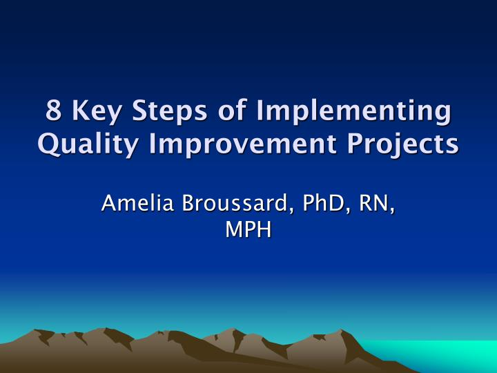 8 key steps of implementing quality improvement projects n.