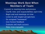 meetings work best when members of team