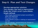 step 6 plan and test changes
