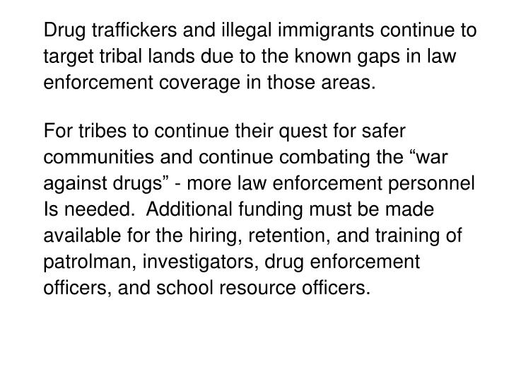 Drug traffickers and illegal immigrants continue to