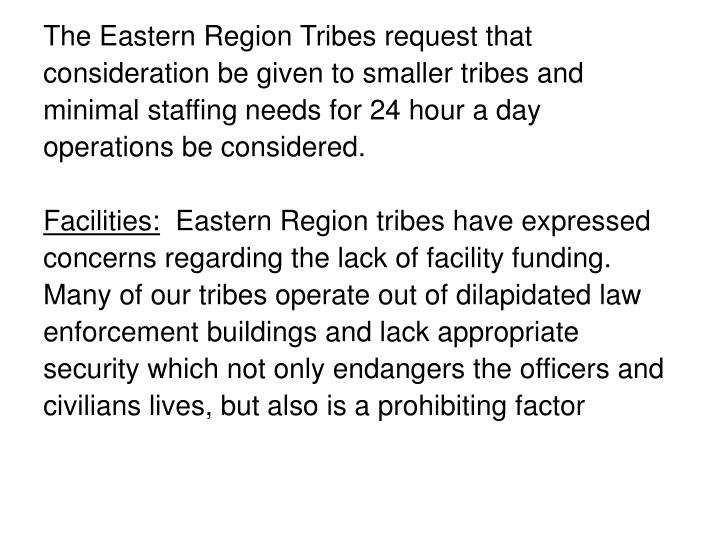 The Eastern Region Tribes request that