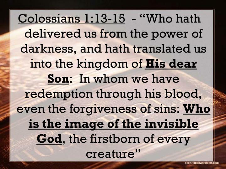 Colossians 1:13-15