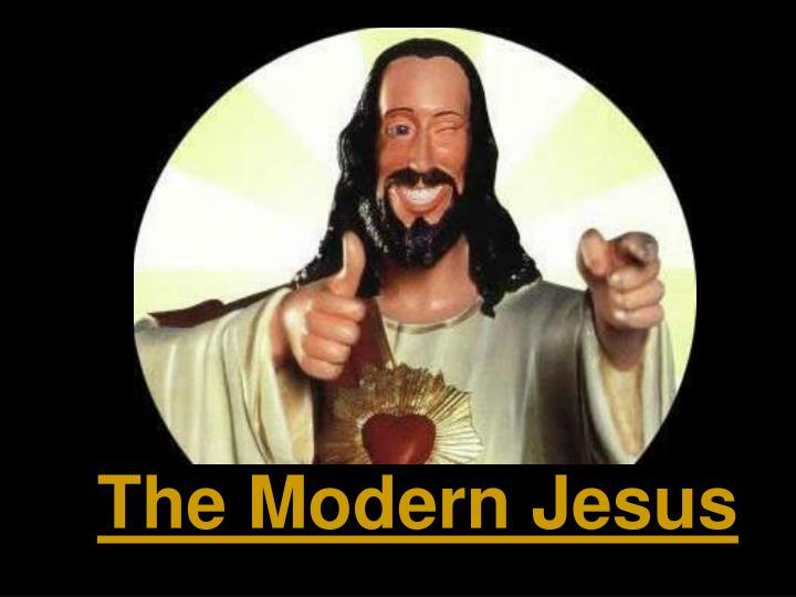 The Modern Jesus
