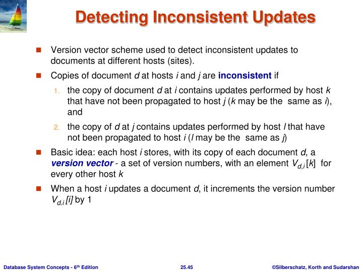 Version vector scheme used to detect inconsistent updates to documents at different hosts (sites).