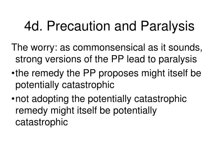 4d. Precaution and Paralysis