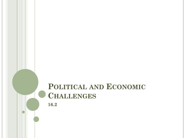Political and economic challenges