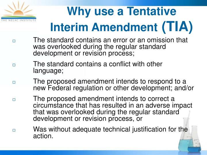 Why use a Tentative Interim Amendment