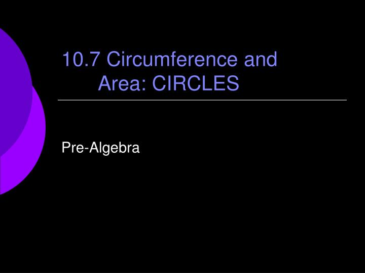 10 7 circumference and area circles