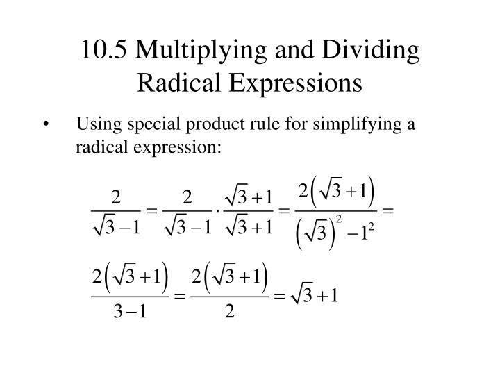 10.5 Multiplying and Dividing Radical Expressions
