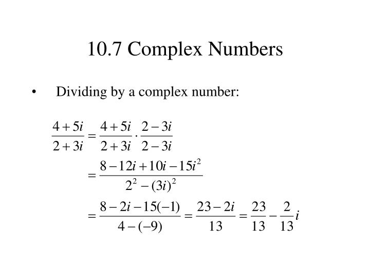 10.7 Complex Numbers